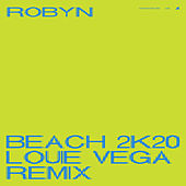 Beach2k20 (Louie Vega Remix) by Robyn