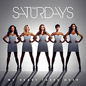 My Heart Takes Over by The Saturdays