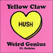 Hush by Yellow Claw