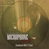 Microphone Loaded: Standards with a Twist by D.B. Dickerson