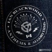 Anthems & Algorythms by Ian Blackwood