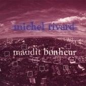 Maudit bonheur de Michel Rivard