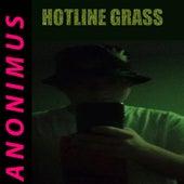 Hotline Grass von Anonimus