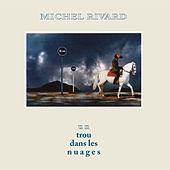 Un trou dans les nuages de Michel Rivard