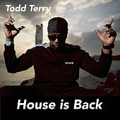 House is Back by Todd Terry