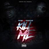 Kill Me (feat. OTB Fastlane) by Propain