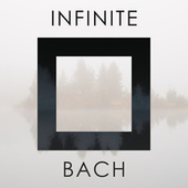 Infinite Bach de Johann Sebastian Bach