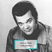Conway Twitty - Gold Selection de Conway Twitty