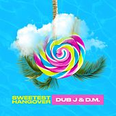 Sweetest Hangover by Dub J