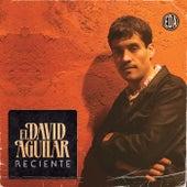 Reciente de El David Aguilar