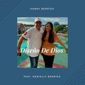 El Diseño de Dios feat. Danielly Berrios de Danny Berrios