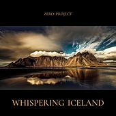 Whispering Iceland (Original Timelapse Documentary Soundtrack) by Zero-Project