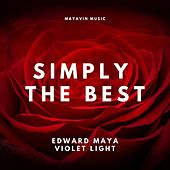 Simply the Best (feat. Violet Light) von Edward Maya