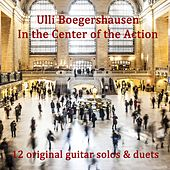 In the Center of the Action de Ulli Boegershausen