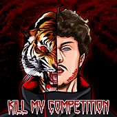 Kill My Competition (feat. Don Trip) by Disciple