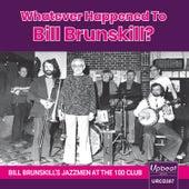 Whatever Happened to Bill Brunskill? (Live) de Bill Brunskill's Jazzmen