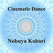 Cinematic Dance de Nobuya  Kobori