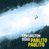 Pablito Pablito by Kensington Road