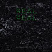 Real Real by Griff