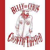 Country Twisted by Billy Ray Cyrus