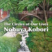 The Circles of Our Lives de Nobuya  Kobori