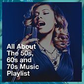 All About the 50S, 60S and 70S Music Playlist de Music from the 40s