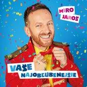Vase najoblubenejsie + bonus by Miro Jaros