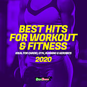 Best Hits For Workout & Fitness 2020 (Ideal For Cardio, Gym, Running & Aerobics) von Various Artists
