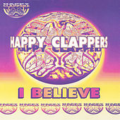 I Believe by Happy Clappers