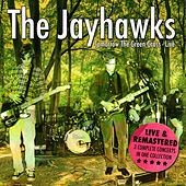 Tomorrow The Green Grass Live - Three Complete Concerts (Remastered) by The Jayhawks