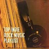 Top Indie Rock Music Playlist de The Rock Masters, Indie Rockers, Die beste elektronische Tanzmusik