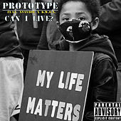 Can I Live? by PROTOTYPE