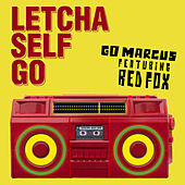 Letcha Self Go by Go Marcus