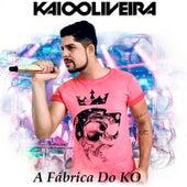 A Fábrica do Ko de Kaio Oliveira