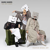 Fashion Model Art (feat. Sofi Tukker) di Haiku Hands