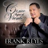 Como Hojas al Viento de Frank Reyes