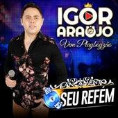 Virei Seu Refém de Igor Araújo