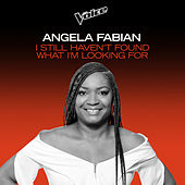 I Still Haven't Found What I'm Looking For (The Voice Australia 2020 Performance / Live) by Angela Fabian