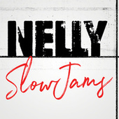 Nelly Slow Jams by Nelly