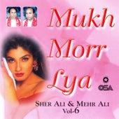 Mukh Morr Lya, Vol. 6 by Sher Ali