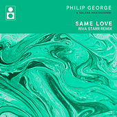 Same Love (Riva Starr Remix) by Philip George