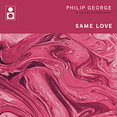 Same Love by Philip George