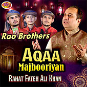 Aqaa Majbooriyan by Rahat Fateh Ali Khan
