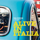 Alive In Italia by Paul Reddick