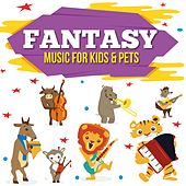 Fantasy - Music for Kids & Pets by Leonard Bernstein, Henry Mancini, Herb Alpert
