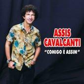 Comigo É Assim by Assis Cavalcanti