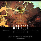 Green Then Red (feat. Dave B., Christian JaLon & Andrew Bearford) by Wax Roof