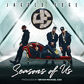 Seasons of Us by Jagged Edge