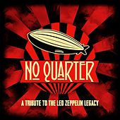 No Quarter: A Tribute to the Led Zeppelin Legacy de No Quarter