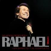 50 Años Después, Raphael En Directo Y Al Completo (Remastered) de Raphael